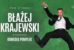 """Piła Wydarzenie Stand-up Błażej Krajewski """"Komedia Pomyłek"""""""